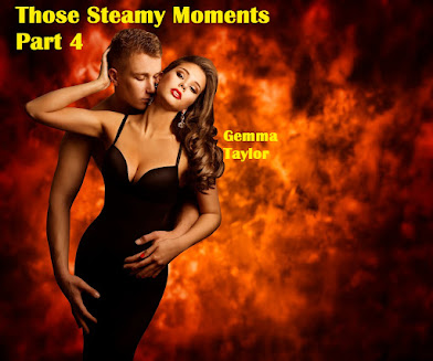 """Those Steamy Moments Part 4"""
