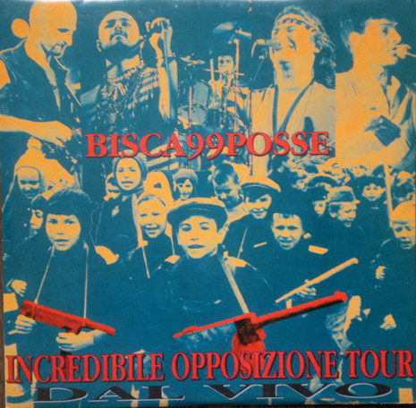 INCREDIBILE OPPOSIZIONE TOUR 1994 - BISCA & 99 POSSE