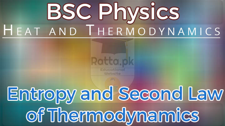 BSc Physics Entropy and Second Law of Thermodynamics Notes Pdf