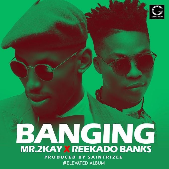 [MUSIC] Mr 2kay Ft Reekado Banks - Banging