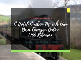 C Hotel Cirebon Murah Meriah Dan Bisa Dipesan Online
