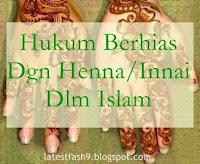 http://hennaclubindonesia.blogspot.in/2012/09/hukum-berhias-dgn-hennainnai-dlm-islam.html