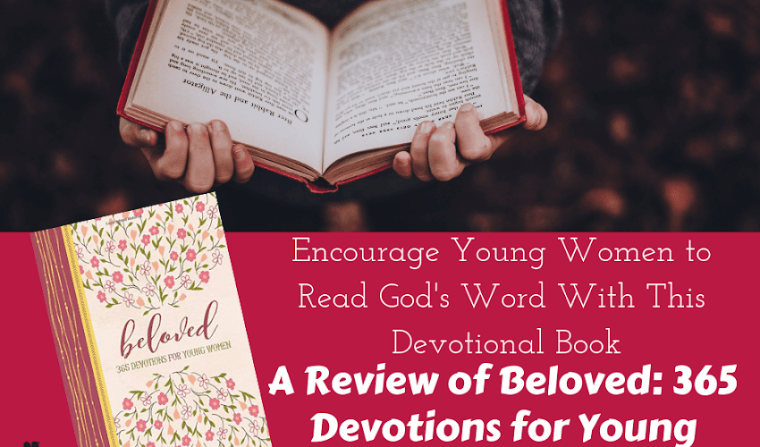 Encourage Young Women to Read God's Word With This Devotional Book- A Review of Beloved: 365 Devotions for Young Women