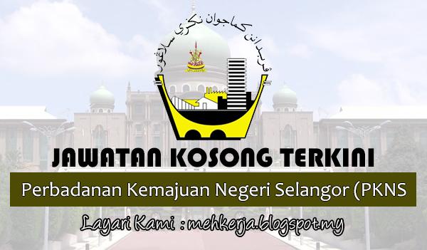 Jawatan Kosong Terkini 2017 di Perbadanan Kemajuan Negeri Selangor (PKNS)