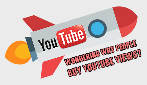 Wondering Why People Buy YouTube Views?