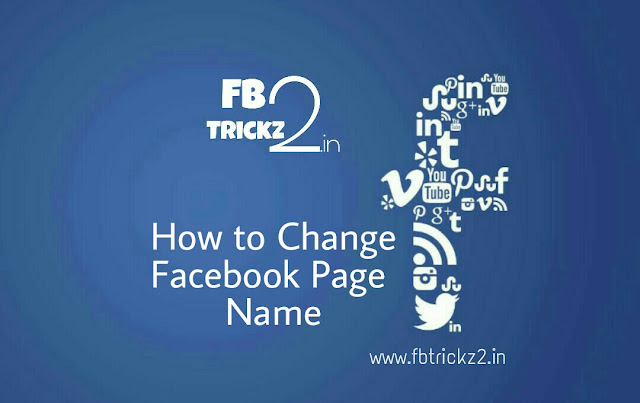 How to Change Facebook Page Name 2017 - FbTrickz2.in