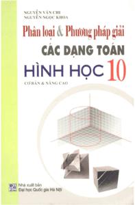Phân Loại và Phương Pháp Giải Các Dạng Toán Hình Học 10 - Nguyễn Văn Chi