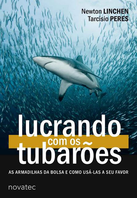 Lucrando com os Tubarões As armadilhas da bolsa e como usá-las a seu favor - Newton Linchen, Tarcísio S. Peres.jpg
