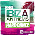 2581.-Ibiza Summer 2013 Anthems: Hard Dance (2013)   House, Hard House |