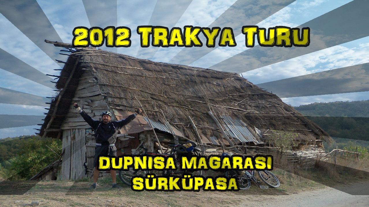 2012/10/14 Trakya Turu 3.gün (Dupnisa Mağasarı - Şükrüpaşa)