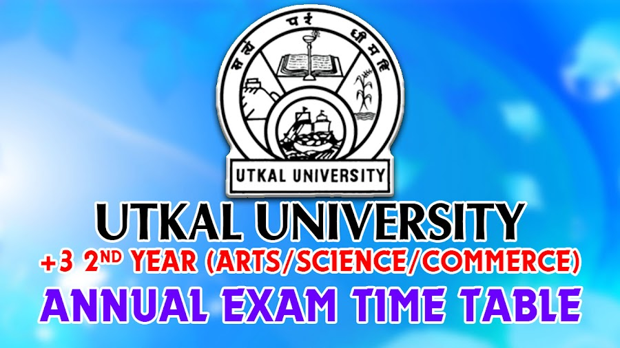 Utkal University announced Exam Schedule Time Table for +3 Arts, Science, Commerce students. Programme For The 2nd University Examination (Regular & Back) Of Three-Year Degree Course In Arts / Science /Commerce (General & Honours), 2017. Download PDF, UUEMS DDCE Utkal 2017 2nd year annual exam time table.