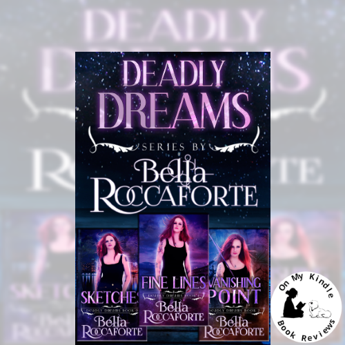 On My Kindle BR's review of Deadly Dreams Box Set by Bella Roccaforte (2nd post image)