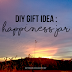 D.I.Y Gift Idea | Happiness Jar
