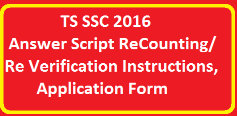 TS SSC 2016 Answer Script ReCounting/ Re Verification Instructions, Application Form TS SSC 2016 Answer Script ReCounting/ Re Verification Instructions, Application for supply of photostat copy cum re verification of valued answer script application form, TS SSC 2016 marks reverification application form,recounting of marks ,Instructions . Director of Govrnment Exams Telangana instructions on SSC Punlic Examinations ,March 2016 Re verification cum providing of photostat copies of valued answer scripts-Acceptance and commencement of assignment./2016/05/ts-ssc-2016-answer-script-recounting-reverification-instructions-application-form.html