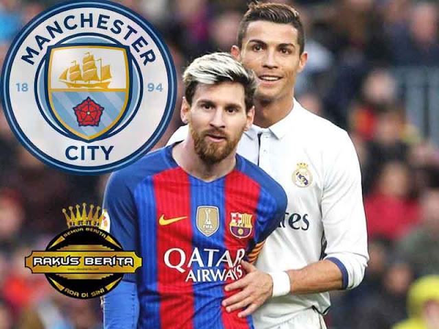 City Sanggup Beli Cristiano Ronaldo Dan Lionel Messi