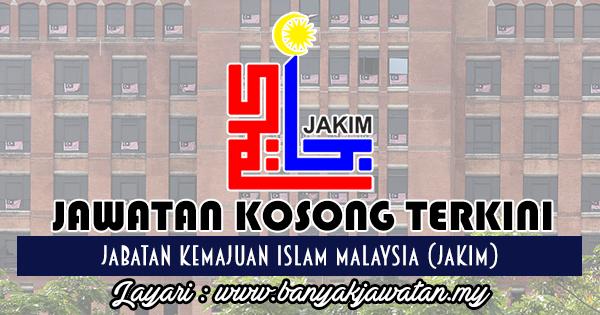 Jawatan Kosong 2017 di Jabatan Kemajuan Islam Malaysia (JAKIM)