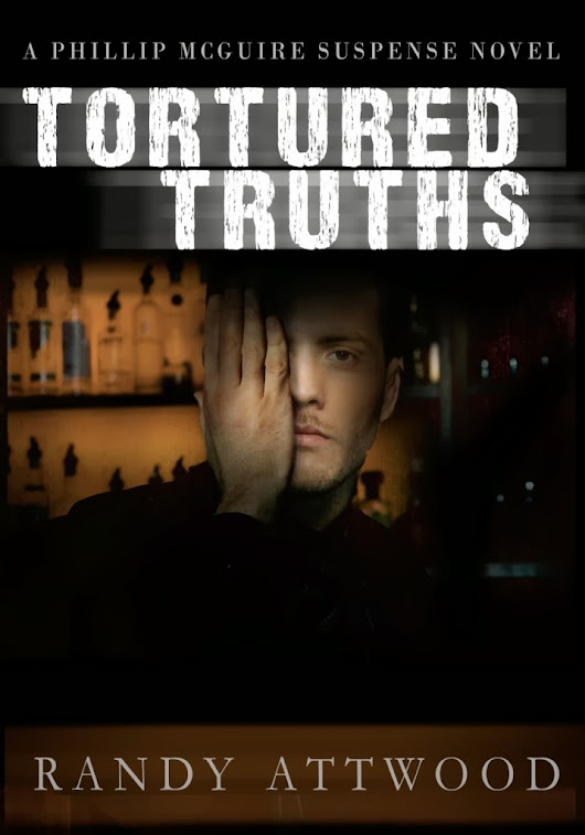 TORTURED TRUTHS by Randy Attwood