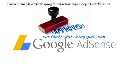 Cara Daftar Google Adsense Agar Mudah Di Terima Dalam Sekali Daftar