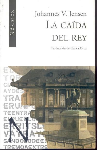 La Caida Del Rey, Johannes V. Jensen