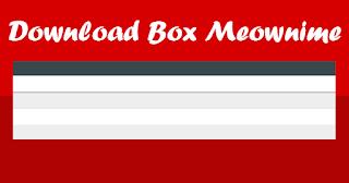 Cara Membuat Download Box Seperti Meownime