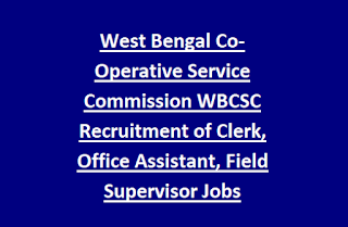 West Bengal Co-Operative Service Commission WBCSC Recruitment of Clerk, Office Assistant, Field Supervisor Jobs Last Date 19-08-2017