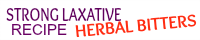 STRONG LAXATIVE HERBAL BITTERS RECIPE