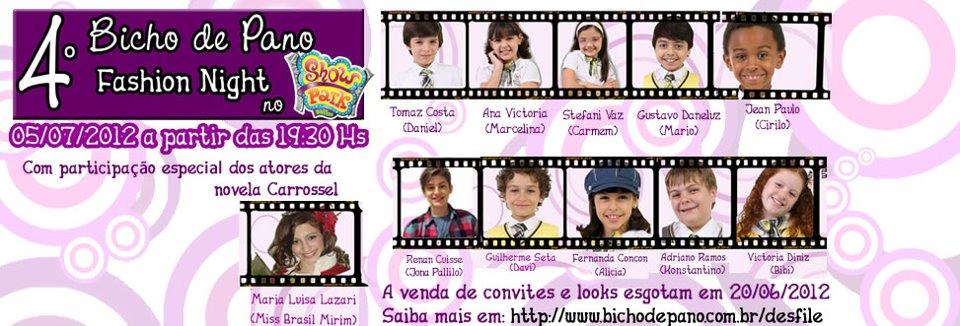 Os atores de Carrossel irão participar da 4ª edição do Bicho de Pano  Fashion Night que será realizado dia 5 07 2012 no Buffet infantil show Park  a partir ... 3ac259e811b