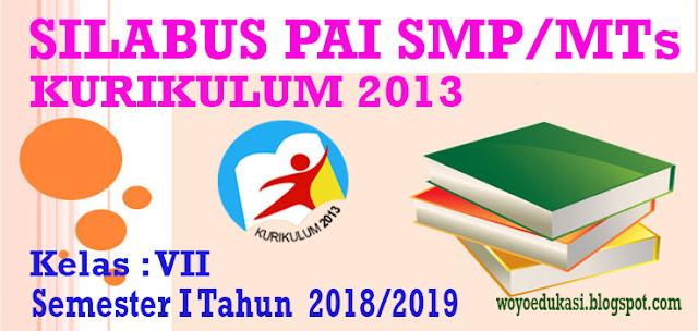 SILABUS PAI SMP/MTs KURIKULUM 2013 KELAS VII SEMESTER 1 TAHUN 2018/2019