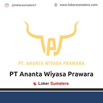 Lowongan Kerja Pekanbaru: PT Ananta Wiyasa Prawara Juni 2021