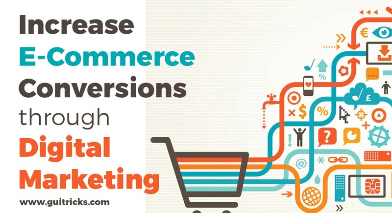 Increase E-Commerce Conversions through Digital Marketing?