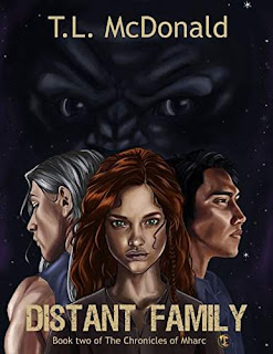 Distant Family: The Chronicles of Mharc Book 2 by T.L. McDonald