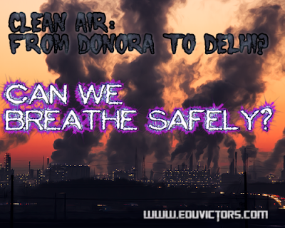 Class 7/8/9/10 - Science - Clean Air: From Donora to Delhi - Can we breathe safely? (#eduvictors)(#cbse-notes)