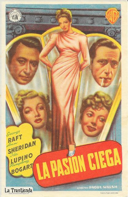 La Pasión Ciega - Programa de Cine - George Raft - Ann Sheridan - Humphrey Bogart - Ida Lupino