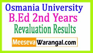 Osmania University B.Ed 2nd Years Oct 2016 Revaluation Results