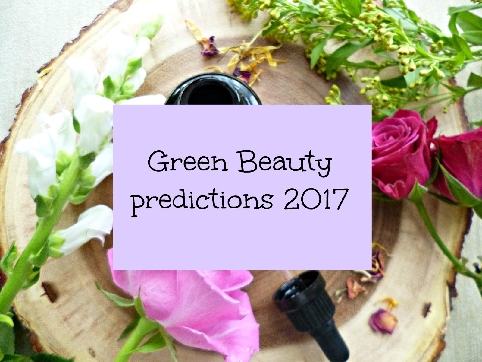 Green Beauty Predictions for 2017