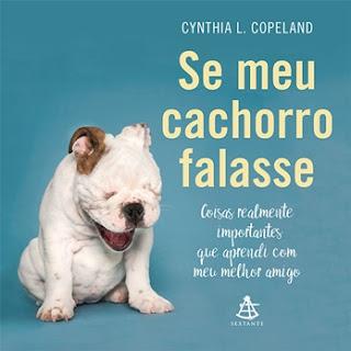 SE MEU CACHORRO FALASSE (Cynthia L. Copeland)