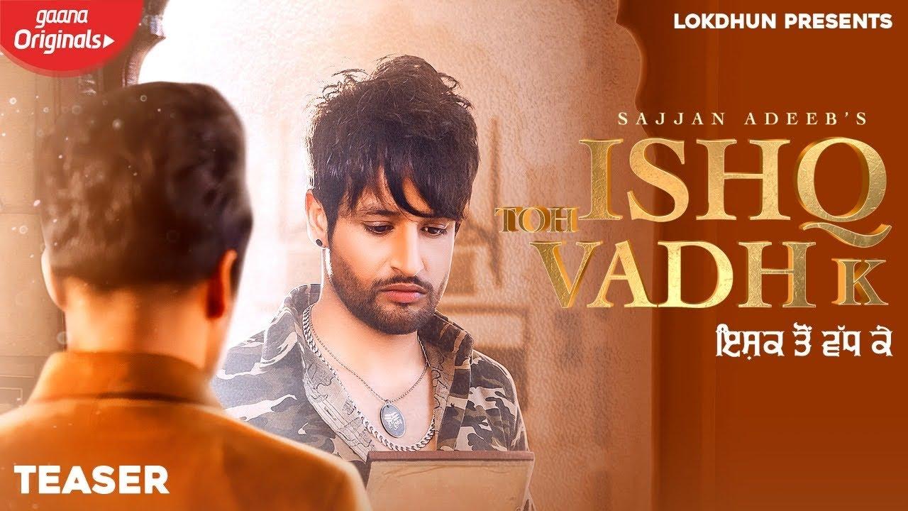 Ishq Toh Vadh KE Song Lyrics - Sajjan Adeeb
