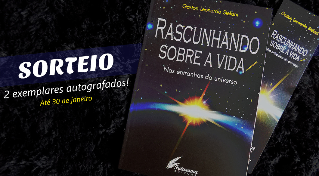 Sorteio: concorra a 2 exemplares autografados do livro Rascunhando sobre a vida - Nas entranhas do universo