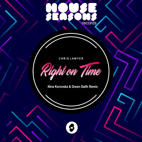 Chris Lawyer - Right On Time (Nina Korovska & Green Dalth Remix)