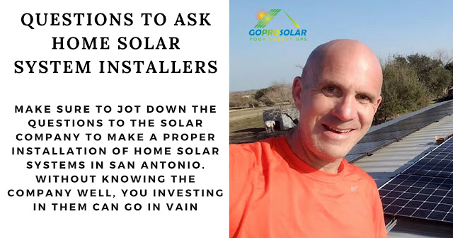 questions to ask home solar system installers gopro solar san antonio. Black Bedroom Furniture Sets. Home Design Ideas