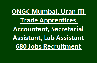 ONGC Mumbai, Uran ITI Trade Apprentices Accountant, Secretarial Assistant, Lab Assistant 680 Jobs Recruitment 2017