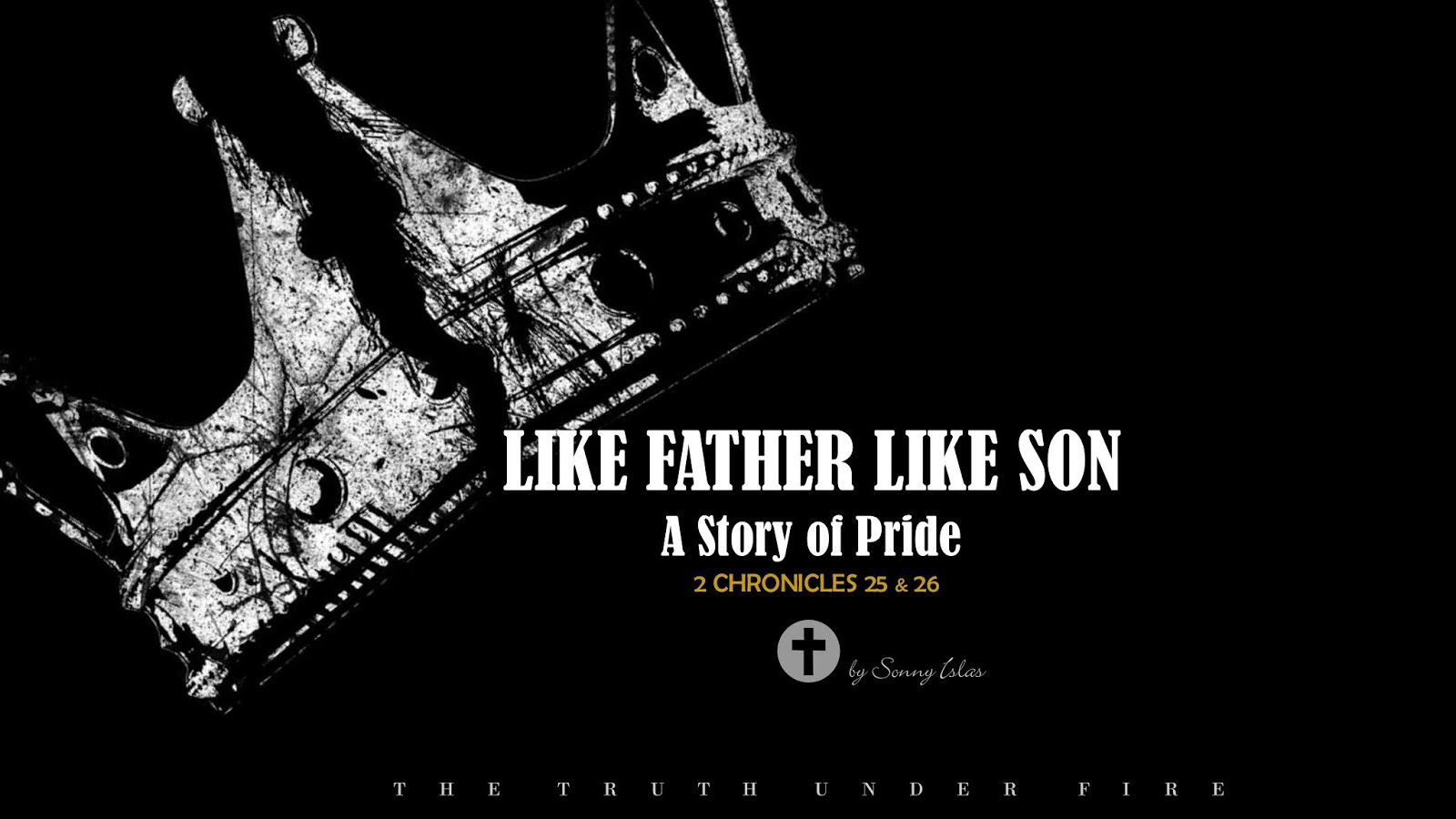 The TRUTH under FIRE: LIKE FATHER, LIKE SON – A STORY OF PRIDE