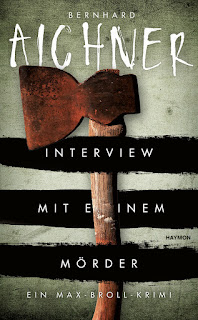 Interview mit einem Mörder Bernhard Aichner