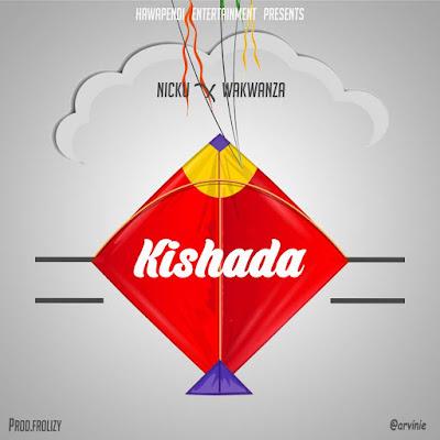 Nicku Ft Wakwanza - Kishada