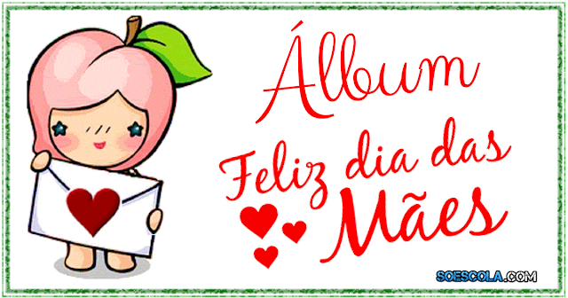 Confira nesta postagem Álbum para o Dia das Mães pronto para imprimir e com vários desenhos ilustrativos para colorir e também mensagens.