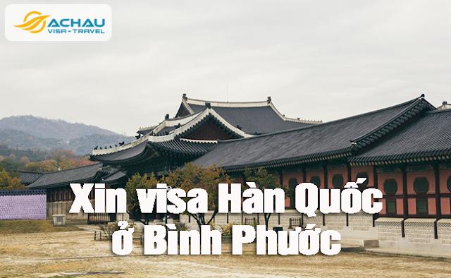Xin visa Hàn Quốc ở Bình Phước như thế nào ?