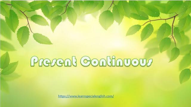 Present continuous - LearnSpecialEnglish.com