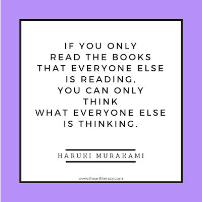 If you only read the books that everyone else is reading, you can only think what everyone else is thinking.  -Haruki Murakami #books