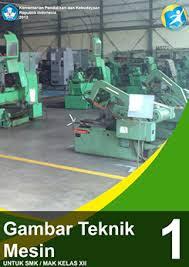 Download  Buku Paket Gambar Teknik Mesin Semester 1 SMK Kelas XII Kurikulum 2013 .PDF