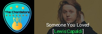 SOMEONE YOU LOVED Guitar Chords Acoustic by | Lewis Capaldi